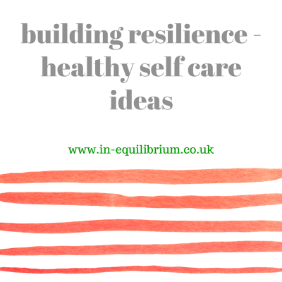 Building Resilience : Healthy Self-Care