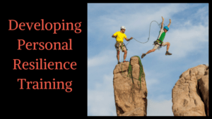 Developing Personal Resilience Training