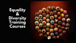 Equality & Diversity Training