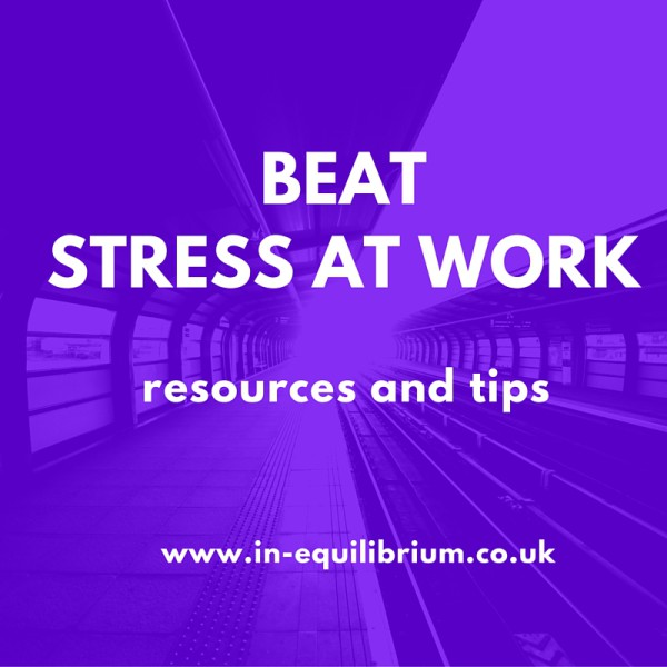 Beat stress at work