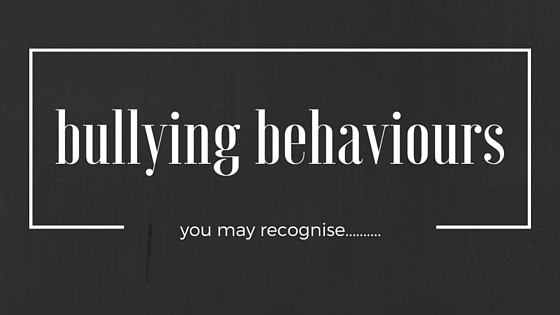 Bullying behaviours you may recognise