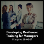 Developing Resilience: Training for Managers Glasgow