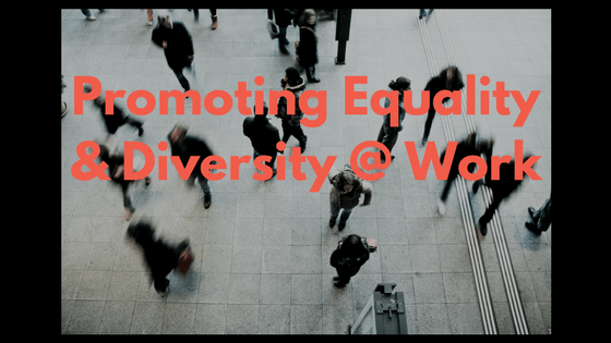 Promoting Equality and Diversity at Work