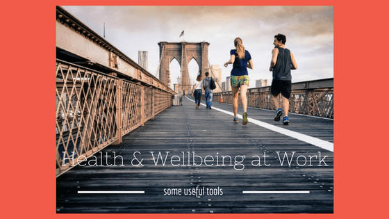 Health and Wellbeing at Work – some useful tools