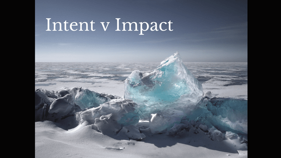 Intent v Impact – Could I be perceived as a bully?