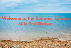 Blue sky and sea lapping at the shore with overlaid words, Welcome to the Summer Edition of In Equilibrium