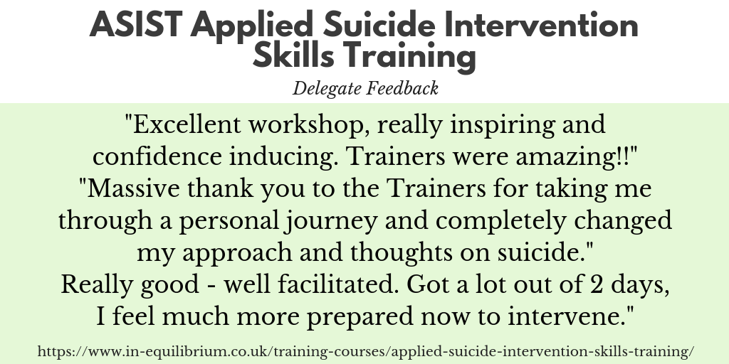 Delegate feedback comments from the 2-day course ASIST Applied Suicide Intervention Skills Training