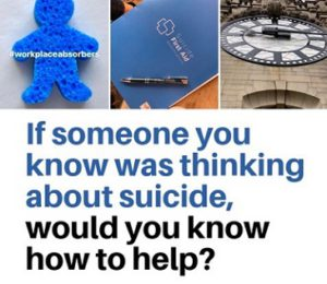 3 photos of a person-shaped sponge, a course workbook with pen and a clock tower taken from the ground. With the words, 'If someone you know was thinking about suicide, would you know how to help?